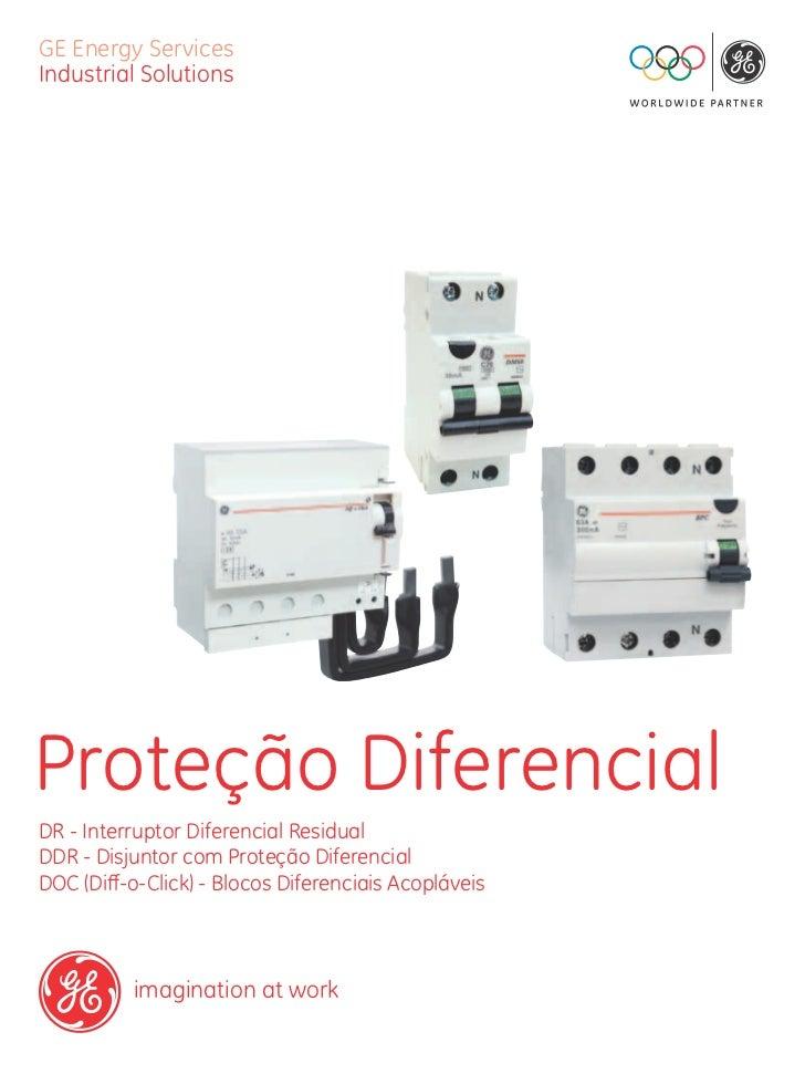 GE Energy ServicesIndustrial SolutionsProteção DiferencialDR - Interruptor Diferencial ResidualDDR - Disjuntor com Proteçã...
