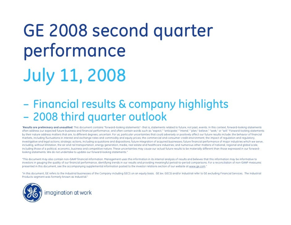GE 2008 second quarter performance July 11, 2008 – Financial results & company highlights – 2008 third quarter outlook quo...