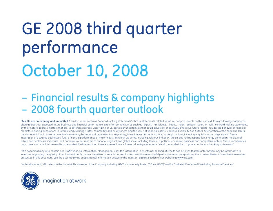 GE 2008 third quarter performance October 10, 2008 – Financial results & company highlights – 2008 fourth quarter outlook ...