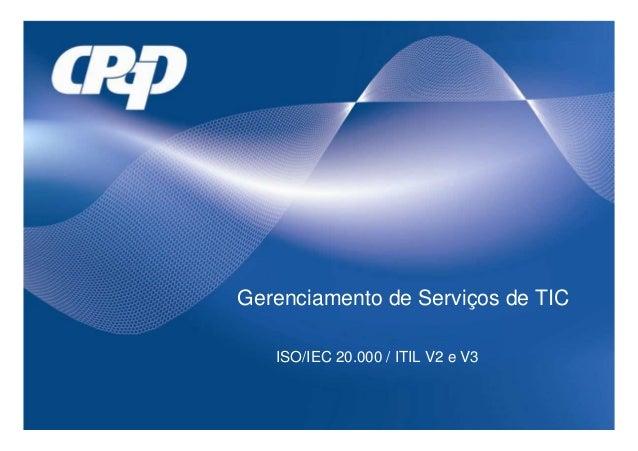 Gerenciamento de Serviços de TIC   ISO/IEC 20.000 / ITIL V2 e V3