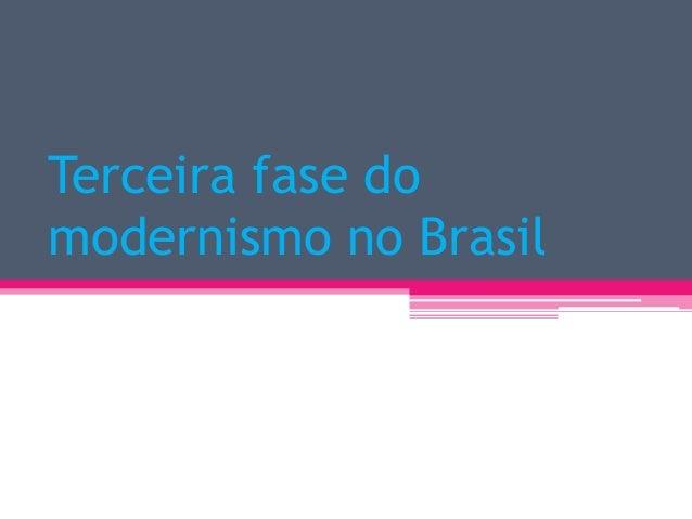 Terceira fase do modernismo no Brasil