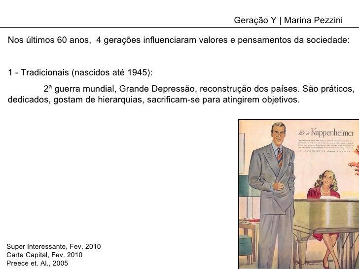 Geração Y | Marina Pezzini Nos últimos 60 anos,  4 gerações influenciaram valores e pensamentos da sociedade: 1 - Tradicio...