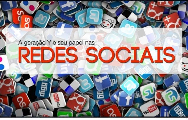 TREDES SOCIAIS1 / 17A geração Y e seu papel nas1