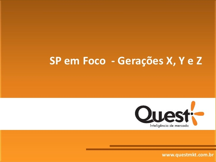 SP em Foco - Gerações X, Y e Z                      www.questmkt.com.br