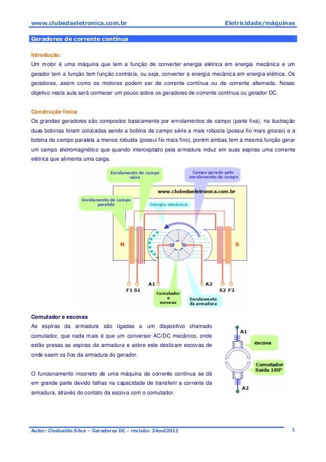 www.clubedaeletronica.com.br Eletricidade/máquinas Autor: Clodoaldo Silva – Geradores DC - revisão: 24out2012 1 Geradores ...
