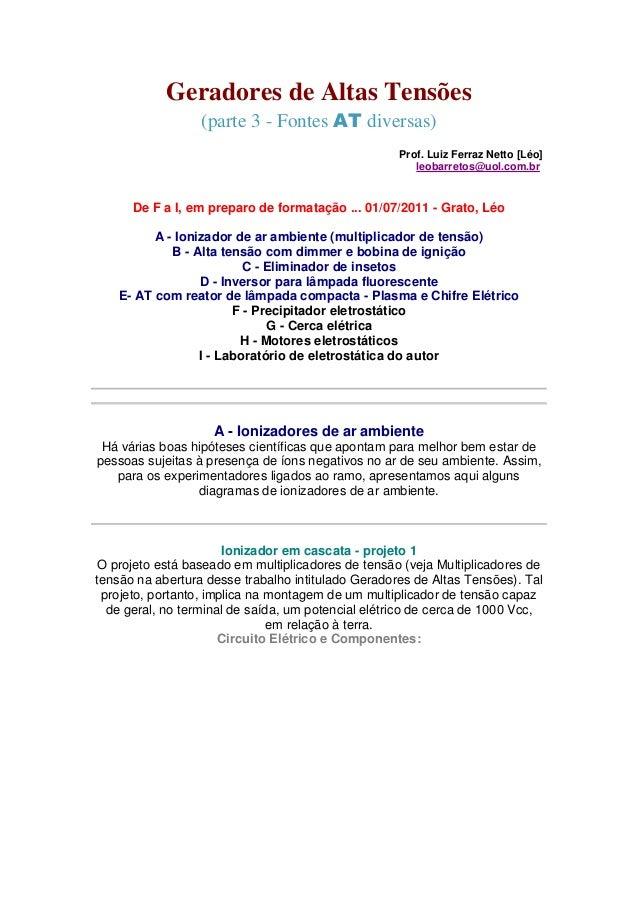 Geradores de Altas Tensões (parte 3 - Fontes AT diversas) Prof. Luiz Ferraz Netto [Léo] leobarretos@uol.com.br  De F a I, ...
