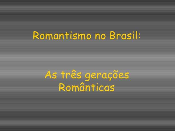 Romantismo no Brasil: As três gerações Românticas