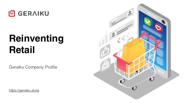 Reinventing Retail Geraiku Company Profile https://geraiku.store