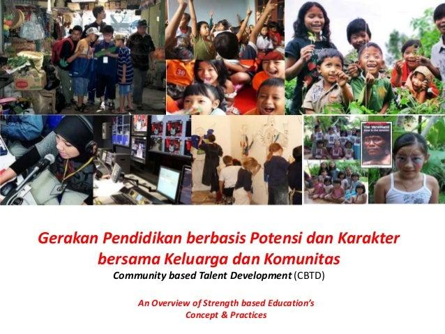 Gerakan Pendidikan berbasis Potensi dan Karakter bersama Keluarga dan Komunitas Community based Talent Development (CBTD) ...