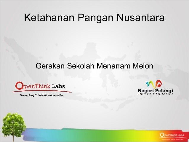 Ketahanan Pangan Nusantara  Gerakan Sekolah Menanam Melon