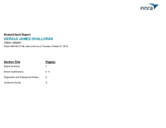 BrokerCheck Report  GERALD JAMES OHALLORAN CRD# 1056697 Report #85165-27106, data current as of Tuesday, October 01, 2013....