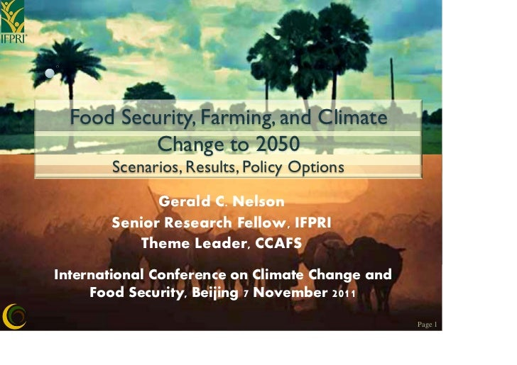 Food Security, Farming, and Climate          Change to 2050       Scenarios, Results, Policy Options             Gerald C....