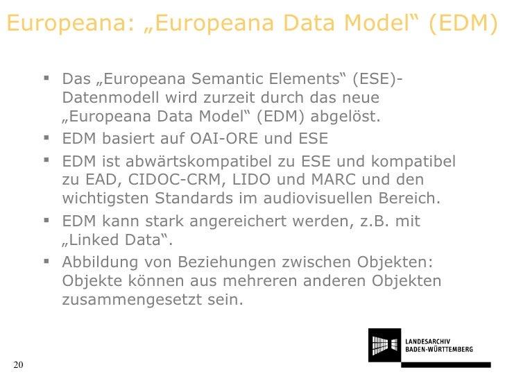 """Europeana: """"Europeana Data Model"""" (EDM)  <ul><li>Das """"Europeana Semantic Elements"""" (ESE)-Datenmodell wird zurzeit durch da..."""