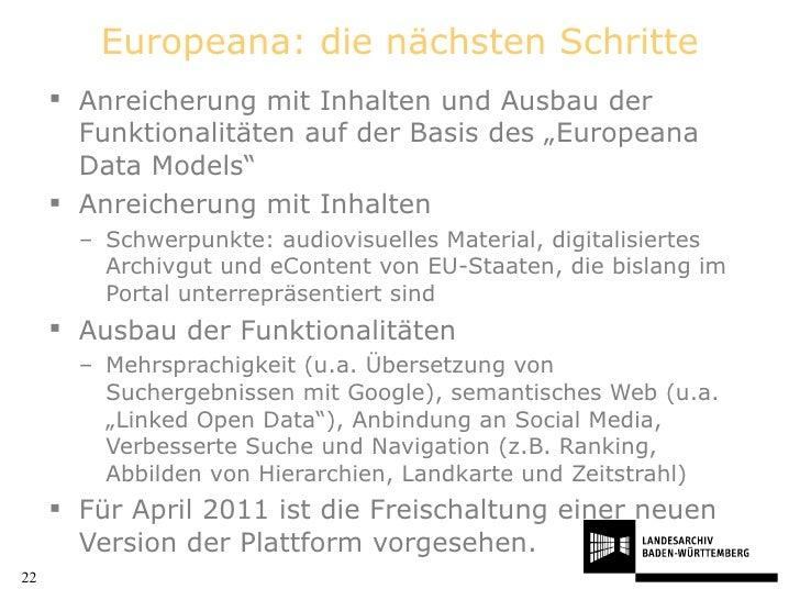 """Europeana: die nächsten Schritte <ul><li>Anreicherung mit Inhalten und Ausbau der Funktionalitäten auf der Basis des """"Euro..."""