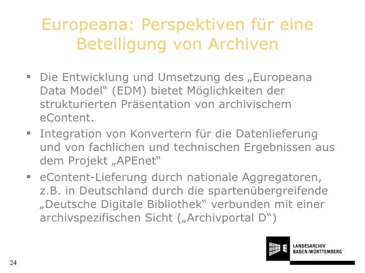 """Europeana: Perspektiven für eine Beteiligung von Archiven <ul><li>Die Entwicklung und Umsetzung des """"Europeana Data Model""""..."""