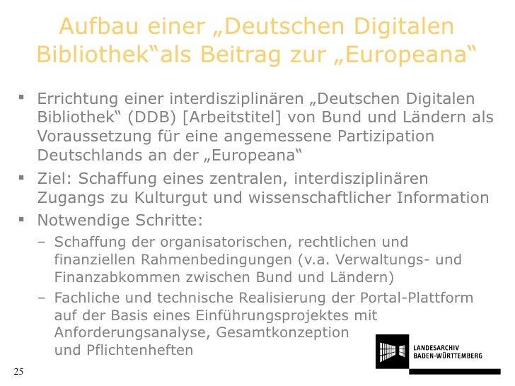 """Aufbau einer """"Deutschen Digitalen Bibliothek""""als Beitrag zur """"Europeana"""" <ul><li>Errichtung einer interdisziplinären """"Deut..."""