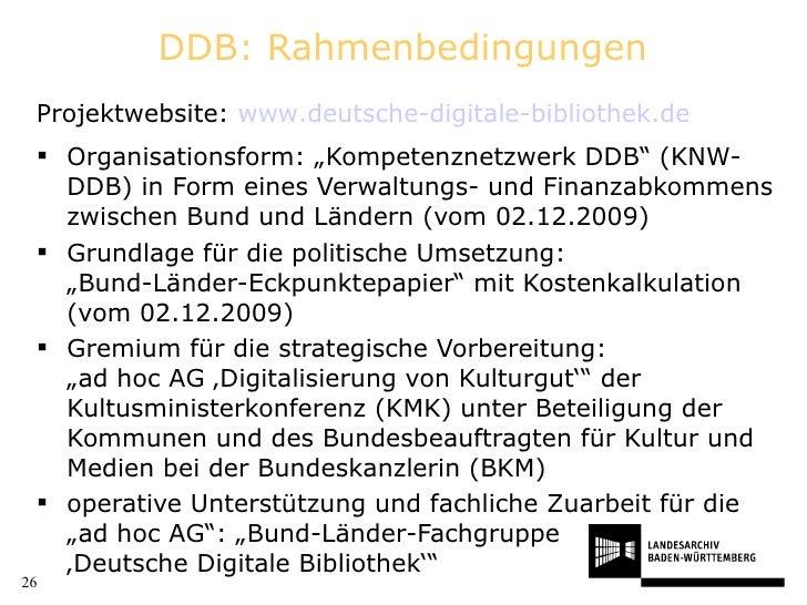 """DDB: Rahmenbedingungen <ul><li>Organisationsform: """"Kompetenznetzwerk DDB"""" (KNW- DDB) in Form eines Verwaltungs- und Finanz..."""