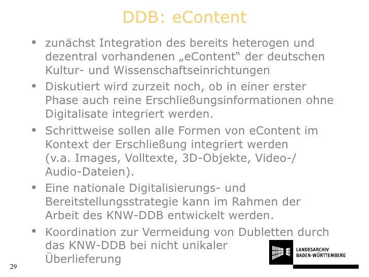 """DDB: eContent <ul><li>zunächst Integration des bereits heterogen und dezentral vorhandenen """"eContent"""" der deutschen Kultur..."""