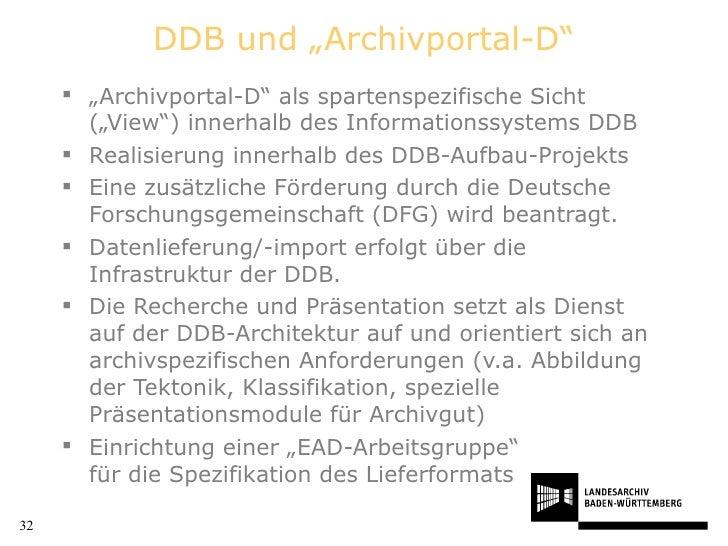 """DDB und """"Archivportal-D"""" <ul><li>"""" Archivportal-D"""" als spartenspezifische Sicht (""""View"""") innerhalb des Informationssystems..."""