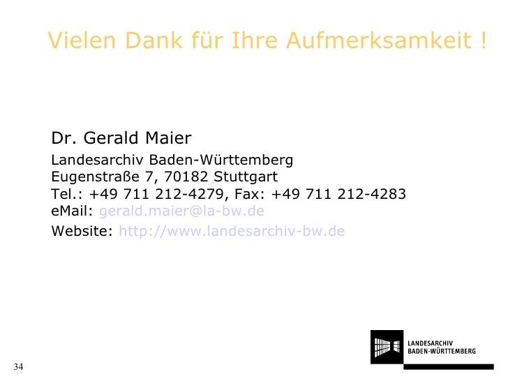 Dr. Gerald Maier Landesarchiv Baden-Württemberg Eugenstraße 7, 70182 Stuttgart Tel.: +49 711 212-4279, Fax: +49 711 212-42...