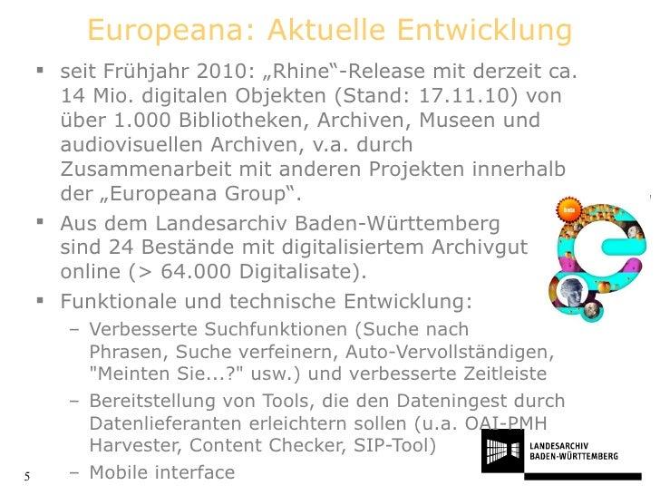 """Europeana: Aktuelle Entwicklung <ul><li>seit Frühjahr 2010: """"Rhine""""-Release mit derzeit ca. 14 Mio. digitalen Objekten (St..."""