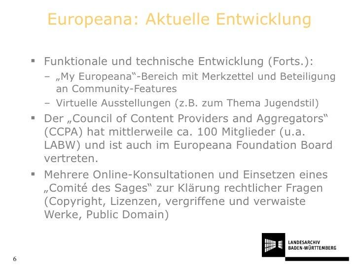 "Europeana: Aktuelle Entwicklung <ul><li>Funktionale und technische Entwicklung (Forts.): </li></ul><ul><ul><li>"" My Europe..."