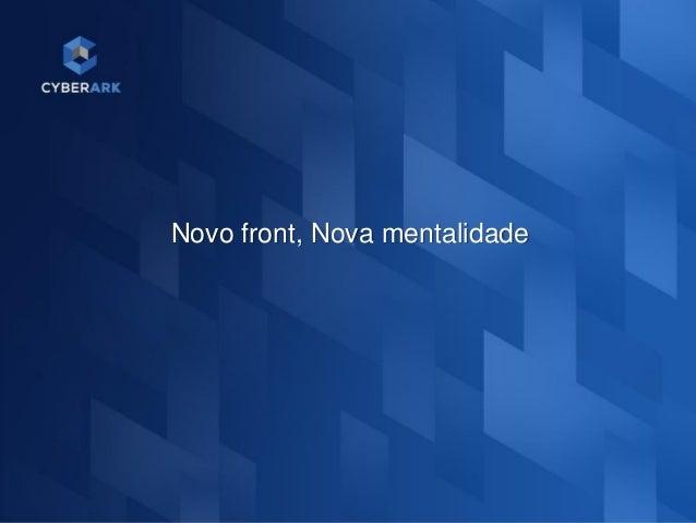11 Novo front, Nova mentalidade