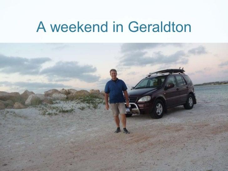 A weekend in Geraldton