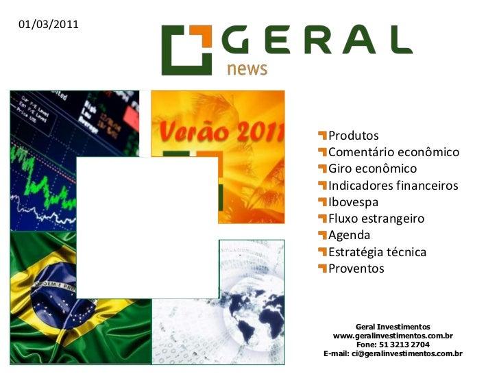 Produtos<br />Comentário econômico<br />Giro econômico<br />Indicadores financeiros<br />Ibovespa<br />Fluxo estrangeiro<b...