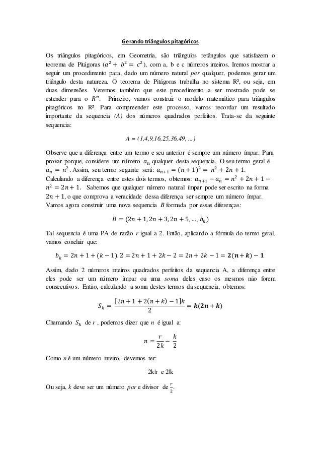 Gerando triângulos pitagóricos Os triângulos pitagóricos, em Geometria, são triângulos retângulos que satisfazem o teorema...