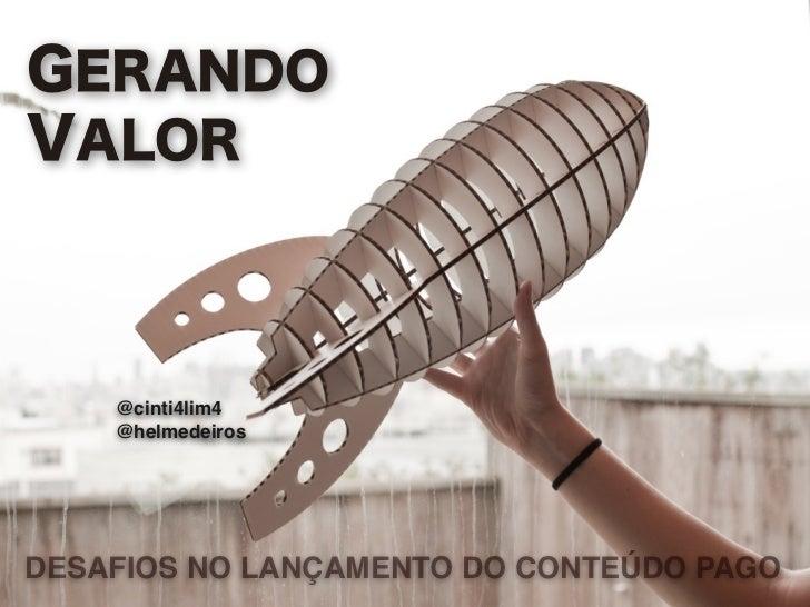 GERANDOVALOR    @cinti4lim4    @helmedeirosDESAFIOS NO LANÇAMENTO DO CONTEÚDO PAGO