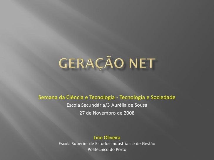 Semana da Ciência e Tecnologia - Tecnologia e Sociedade             Escola Secundária/3 Aurélia de Sousa                  ...