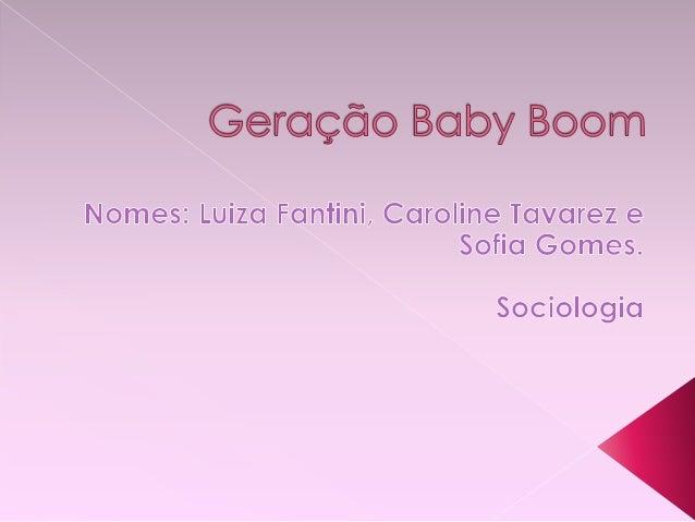 """ A Geração Baby Boom surgiu logo após o fim da Segunda Guerra mundial;  O termo em inglês, """"Baby Boom"""", pode ser traduzi..."""