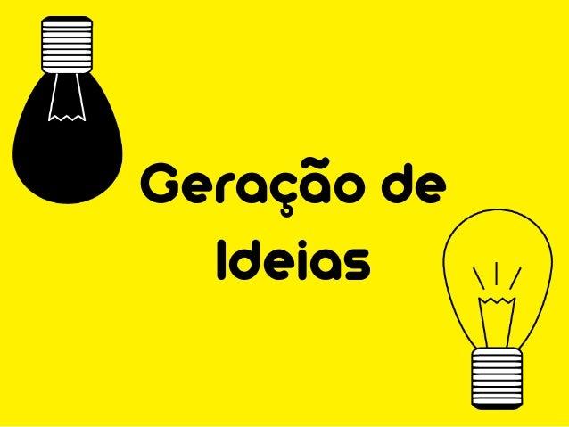 Geração de  Ideias