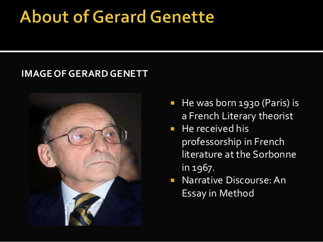 gerard genette narrative discourse an essay in method Narrative discourse an essay in method gerard genette translated by jane e lewin foreword by jonathan culler.