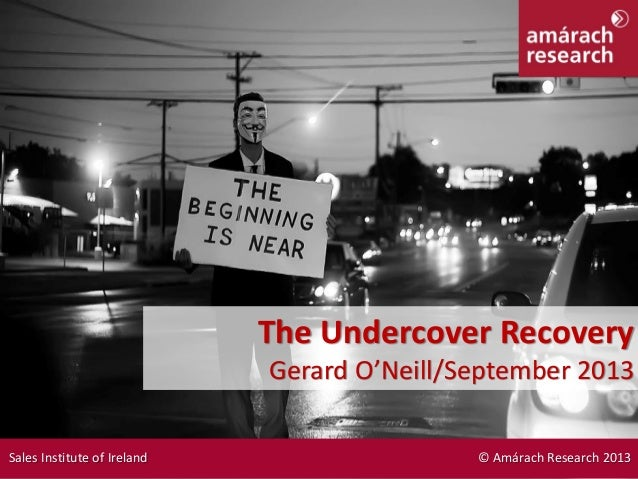 Drivers & Drinking The Undercover Recovery Gerard O'Neill/September 2013 Sales Institute of Ireland © Amárach Research 2013