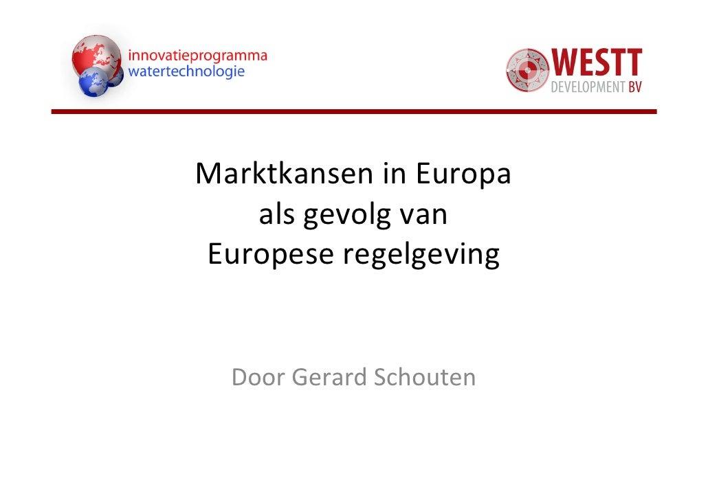 Marktkansen in Europa    als gevolg van Europese regelgeving     Door Gerard Schouten