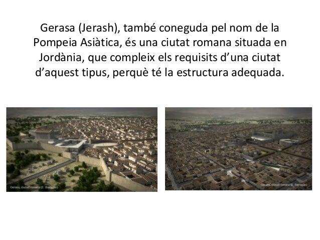 Gerasa (Jerash), també coneguda pel nom de laPompeia Asiàtica, és una ciutat romana situada en Jordània, que compleix els ...