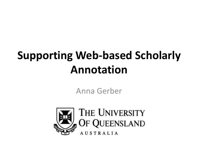 Supporting Web-based Scholarly Annotation Anna Gerber