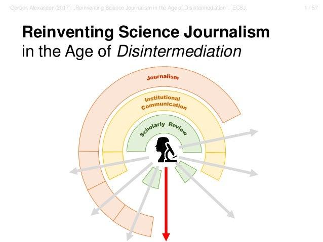 """1 / 57Gerber, Alexander (2017): """"Reinventing Science Journalism in the Age of Disintermediation"""". ECSJ. Reinventing Scienc..."""