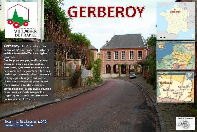 Gerberoy, classé parmi les plus beaux villages de France, est situé dans le département de l'Oise en région Picardie. Dès ...
