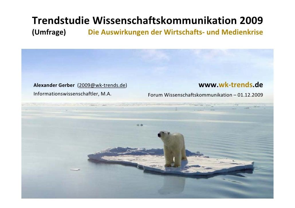 TrendstudieWissenschaftskommunikation2009 (Umfrage) Die Auswirkungen der Wirtschafts‐ und Medienkrise (Umfrag...