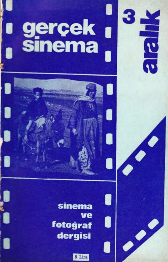 gerçek sinema aylık sinema ve fotoğraf dergisi y ı l : 1 s a y ı: S aralık 1973 sahibi: eroI bayrakdar yazı işleri sorumlu...