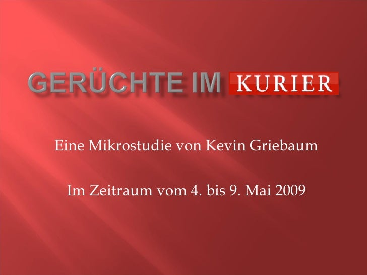 Eine Mikrostudie von Kevin Griebaum Im Zeitraum vom 4. bis 9. Mai 2009