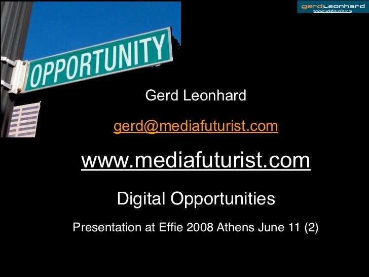 www.mediafuturist.com                 Gerd Leonhard         gerd@mediafuturist.com   www.mediafuturist.com        Digital ...