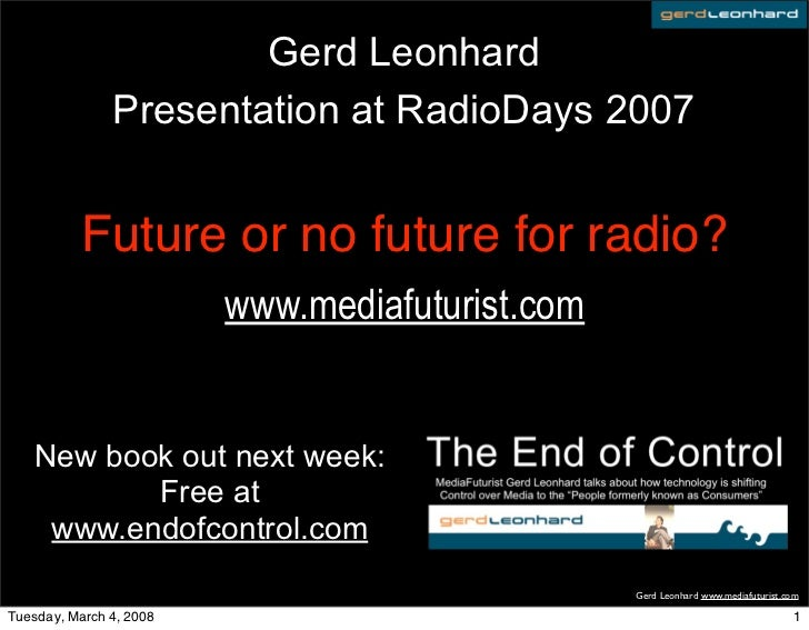 Gerd Leonhard                Presentation at RadioDays 2007              Future or no future for radio?                   ...