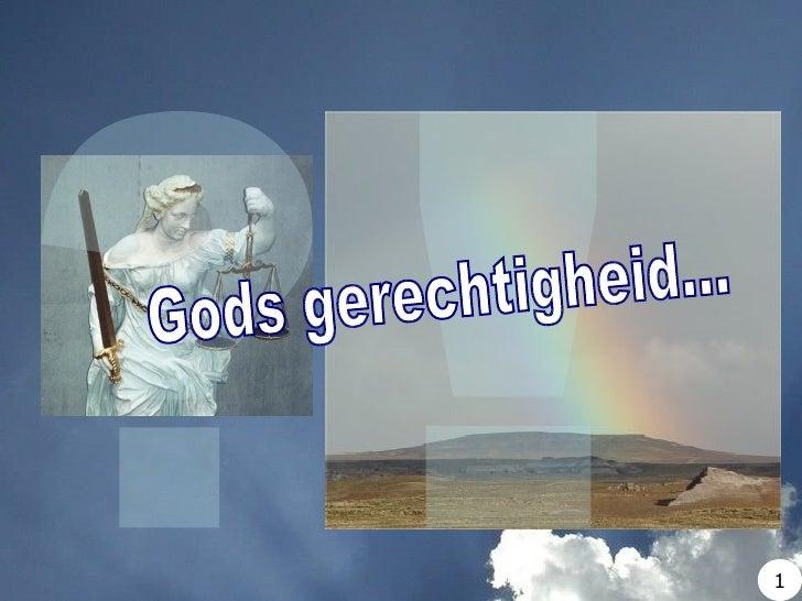 ? ! Gods gerechtigheid... 1