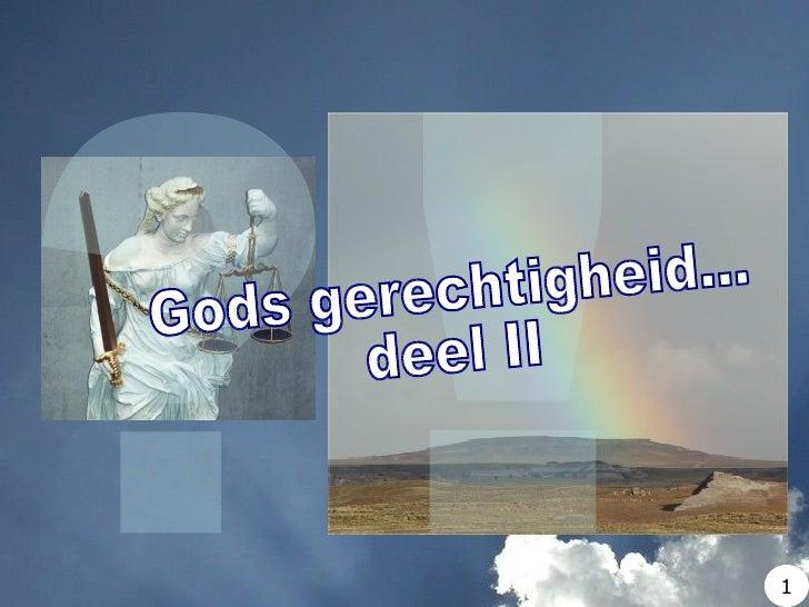 ? ! Gods gerechtigheid... deel II 1