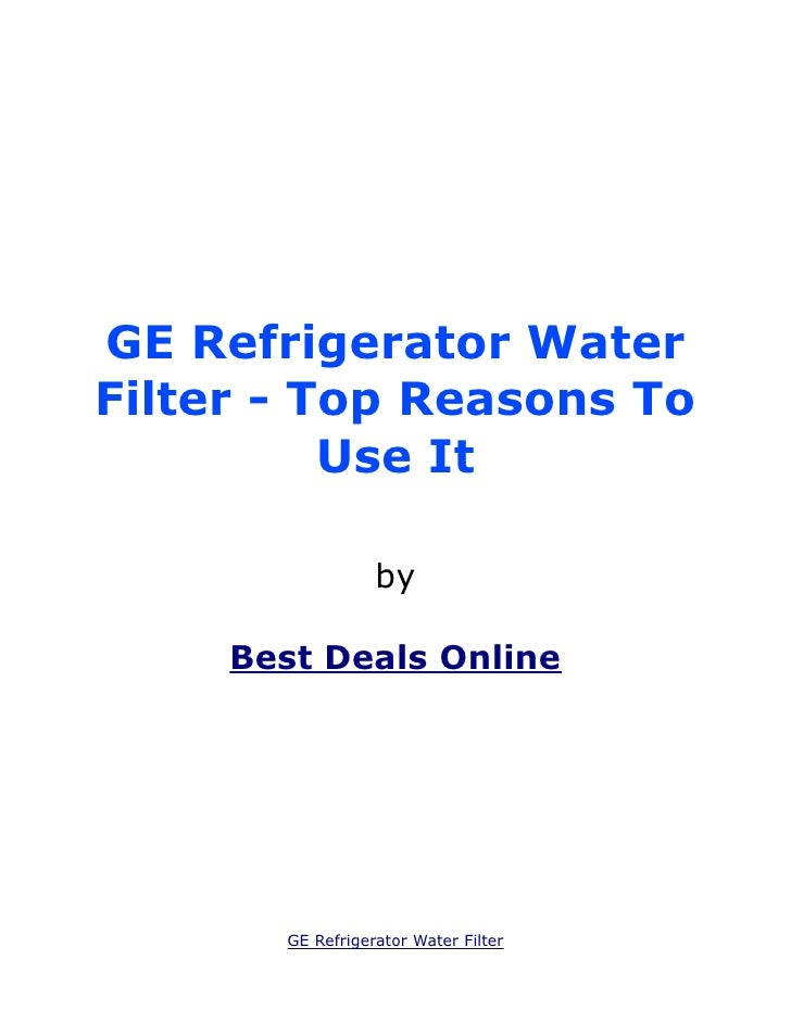 GE Refrigerator WaterFilter - Top Reasons To          Use It                  by     Best Deals Online       GE Refrigerat...