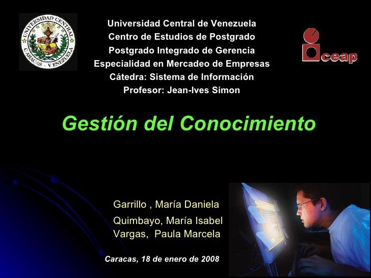 Gestión del Conocimiento Garrillo , María Daniela Quimbayo, María Isabel Vargas ,  Paula Marcela Caracas, 18 de enero de 2...